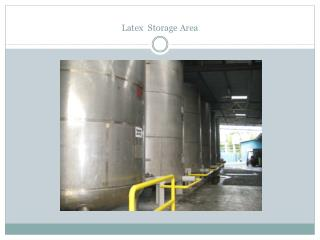 Latex  Storage Area