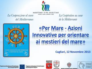 «Per Mare - Azioni Innovative per orientare ai mestieri del mare»