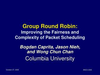 Group Round Robin: Improving the Fairness and Complexity of Packet Scheduling