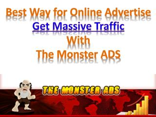 The Monster ADS - Get Massive Traffic Online