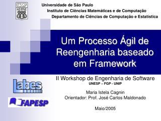 Um Processo Ágil de Reengenharia baseado em Framework