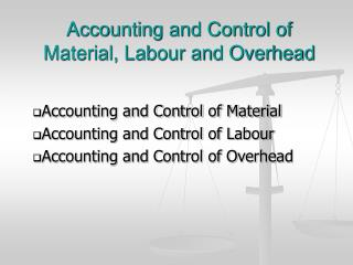 Accounting and Control of Material, Labour and Overhead