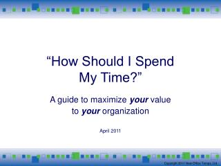 """""""How Should I Spend  My Time?"""""""