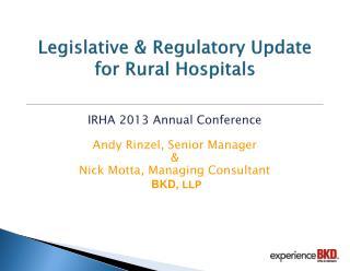 Legislative & Regulatory Update for Rural Hospitals