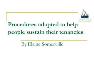 Procedures adopted to help  people sustain their tenancies