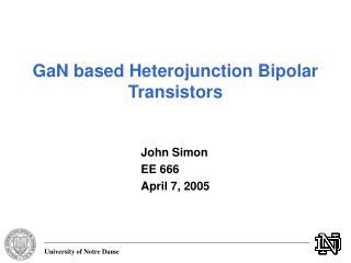 GaN based Heterojunction Bipolar Transistors