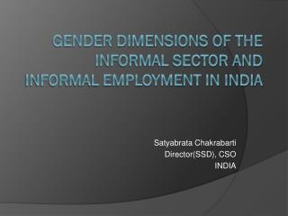 Gender Dimensions of the Informal Sector and Informal Employment in India