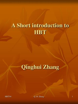 A Short introduction to HBT Qinghui Zhang