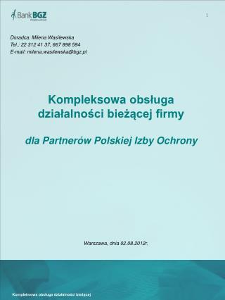 Kompleksowa  obsługa  działalności  bieżącej firmy dla Partnerów Polskiej Izby Ochrony