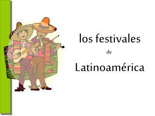 Los festivales Latinoam rica