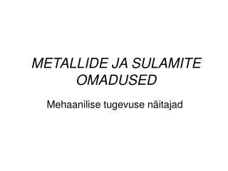 METALLIDE JA SULAMITE OMADUSED