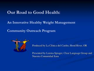 Our Road to Good Health:   An Innovative Healthy Weight Management Community Outreach Program