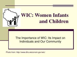 WIC: Women Infants  and Children