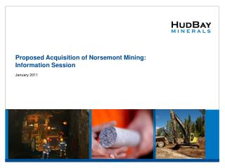 Proposed Acquisition of Norsemont Mining: Information Session