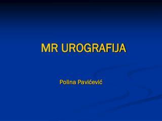 MR UROGRAF IJA