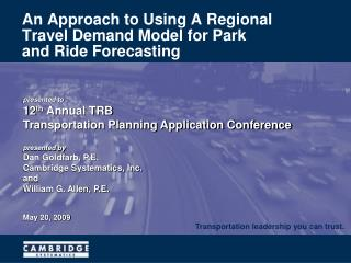 An Approach to Using A Regional Travel Demand Model for Park and Ride Forecasting