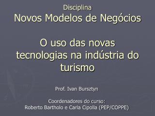 Disciplina Novos Modelos de Negócios O uso das novas tecnologias na indústria do turismo