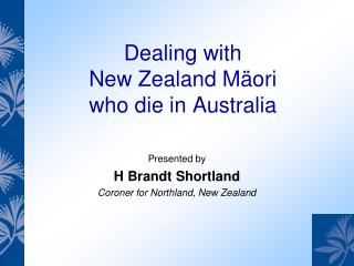 Dealing with  New Zealand Mäori  who die in Australia