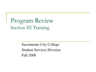 Program Review Section III Training