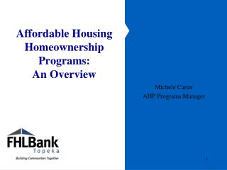 Affordable Housing Homeownership Programs:  An Overview