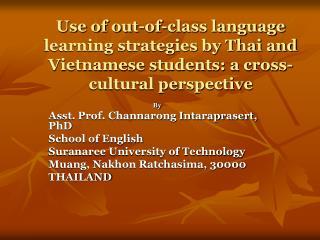 By Asst. Prof. Channarong Intaraprasert, PhD School of English Suranaree University of Technology