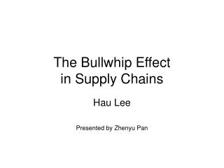 The Bullwhip Effect  in Supply Chains