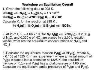 Workshop on Equilibrium Overall 1. Given the following data at 298 K,