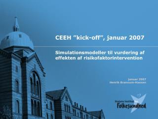 CEEH �kick-off�, januar 2007