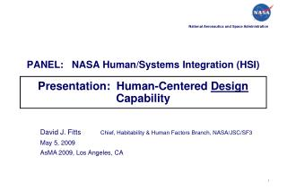 PANEL:   NASA Human/Systems Integration (HSI) Presentation:  Human-Centered  Design  Capability