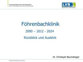 F ö hrenbachklinik  2000  –  2012 - 2024  R ü ckblick und Ausblick