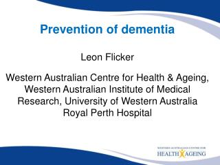 Prevention of dementia Leon Flicker