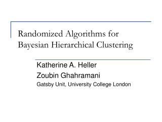Randomized Algorithms for Bayesian Hierarchical Clustering