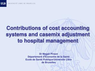 Contributions of cost accounting systems and casemix adjustment to hospital management