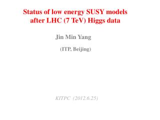 Status of low energy SUSY models  after LHC (7 TeV) Higgs data