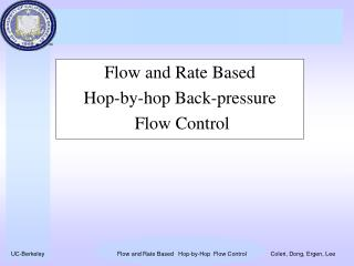 Flow and Rate Based  Hop-by-hop Back-pressure  Flow Control