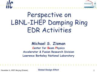 Perspective on  LBNL-IHEP Damping Ring EDR Activities