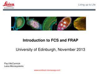 Introduction to FCS and FRAP University of Edinburgh, November 2013