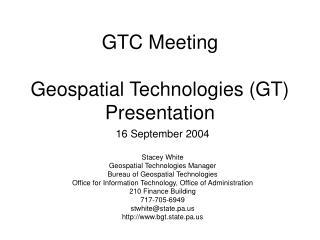 GTC Meeting Geospatial Technologies (GT)  Presentation