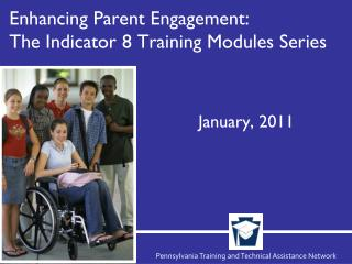 Enhancing Parent Engagement:  The Indicator 8 Training Modules Series