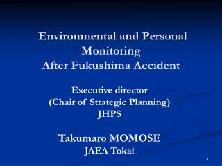 Environmental and Personal Monitoring  After Fukushima Accident