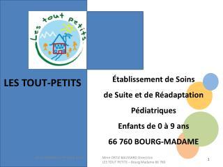Établissement de Soins  de Suite et de Réadaptation Pédiatriques Enfants de 0 à 9 ans
