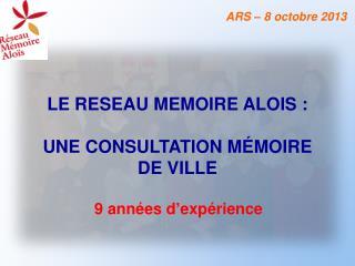 LE RESEAU MEMOIRE ALOIS :  UNE CONSULTATION M�MOIRE  DE VILLE