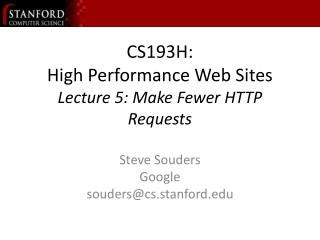 CS193H: High Performance Web Sites Lecture 5: Make Fewer HTTP Requests