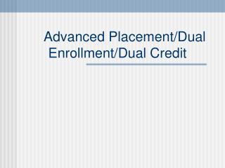 Advanced Placement/Dual Enrollment/Dual Credit