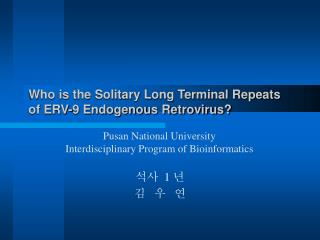 Who is the Solitary Long Terminal Repeats of ERV-9 Endogenous Retrovirus?