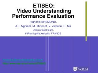 ETISEO:  Video Understanding Performance Evaluation Francois BREMOND,