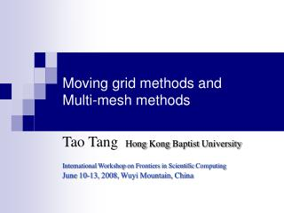 Moving grid methods and  Multi-mesh methods