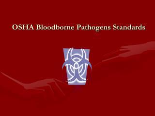 OSHA Bloodborne Pathogens Standards