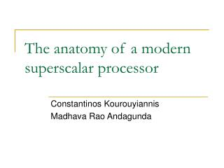The anatomy of a modern superscalar processor