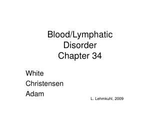 Blood/Lymphatic Disorder Chapter 34